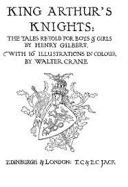 best ideas about king arthur s knights king title page of ldquoking arthur s knightsrdquo retold for boys and girls by henry gilbert