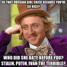 So that Russian girl cried because you're so nice? Who did she ... via Relatably.com