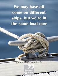 We may have all come on different ships, but we're... • Sermon Quotes