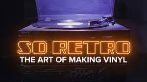 The art of making vinyl (<b>So Retro</b>) - YouTube