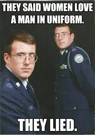 They said women love a man in uniform. They lied. - JROTC John ... via Relatably.com