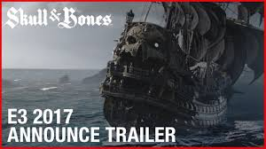 <b>Skull</b> and Bones: E3 2017 Cinematic Announcement Trailer | Ubisoft ...