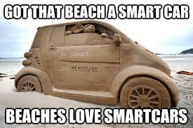 Beach Smart Car memes | quickmeme via Relatably.com
