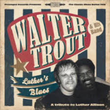 <b>Walter Trout</b> – <b>Luther's</b> Blues – The Rocking Magpie