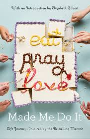 ten years late elizabeth gilbert on the eat pray love effect eplmademedoit