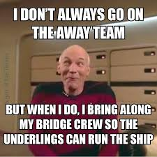 "Whimsical Picard Meme ""I don't always go on the away team but when ... via Relatably.com"