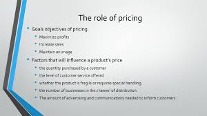 producing and marketing goods and services ppt the role of pricing goals objectives of pricing