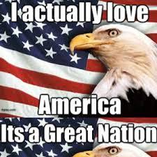America Memes#21:i Love America! by mojoe2 - Meme Center via Relatably.com