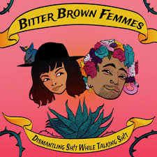 Bitter Brown Femmes