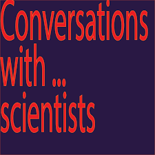 Conversations with scientists