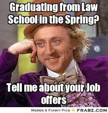 Graduating from Law School in the Spring?... - Willy Wonka Meme ... via Relatably.com