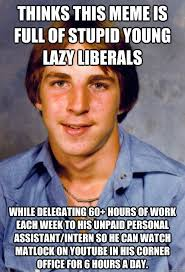 Thinks this meme is full of stupid young lazy liberals While ... via Relatably.com