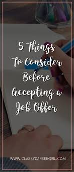 best ideas about job offer career resume and 5 things to consider before accepting a job offer