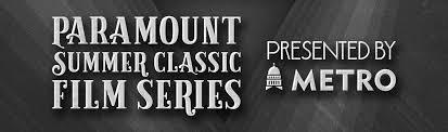 <b>Summer Classic</b> Film Series : Paramount Theatre Austin