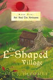 The L-Shaped Village eBook by <b>Lee J. H. Fomes</b> - 9781456780128 ...