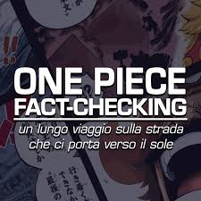 ONE PIECE Fact-Checking