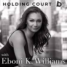 Holding Court with Eboni K. Williams