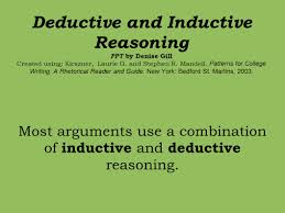 deductive and inductive reasoning ppt by denise gill created using 2 deductive and inductive reasoning ppt by denise gill created using kirszner laurie g and stephen r mandell patterns for college writing a rhetorical