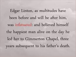 edgar marries cathy wuthering quotes edgar linton as multitudes have been before and will be after him was infatuated