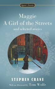 maggie a girl of the streets and selected stories signet maggie a girl of the streets and selected stories signet classics stephen crane alfred kazin tom wolfe 9780451529985 amazon com books