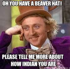 Meme Creator - OH YOU HAVE A BEAVER HAT! PLEASE TELL ME MORE ABOUT ... via Relatably.com
