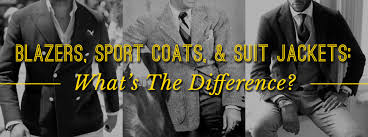 <b>Suit</b> Jackets, <b>Sport</b> Coats, and Blazers: What's the Difference ...