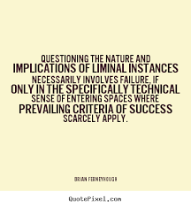 Questioning the nature and implications of liminal instances ... via Relatably.com