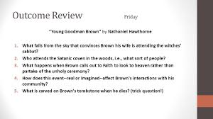 hook housekeeping homework monday which one of the following is outcome review friday young goodman brown by nathaniel hawthorne 1 what falls from the sky