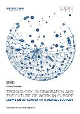 technology  globalisation and the future of work in europe  essays    technology  globalisation and the future of work in europe  essays on employment in a