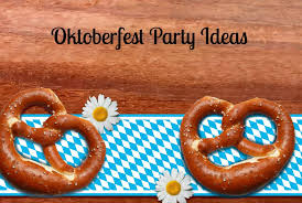 Oktoberfest Party Ideas- Plan YOUR Oktoberfest Party