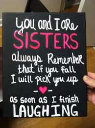 Funny Sister Quotes on Pinterest   Sister Birthday Funny, Little ... via Relatably.com
