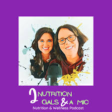 2 Nutrition Gals and a Mic