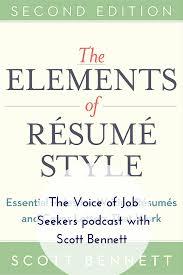 the elements of resume style scott bennett
