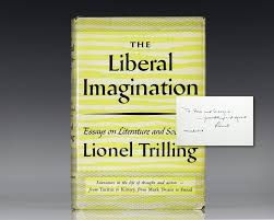 the liberal imagination lionel trilling first edition signed the liberal imagination essays on literature and society
