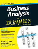 <b>Business Analysis</b> For Dummies - <b>Kupe Kupersmith</b>, Paul Mulvey ...