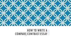 how to write a comparecontrast essay purpose a comparison essay  how to write a comparecontrast essay