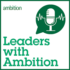 Leaders with Ambition