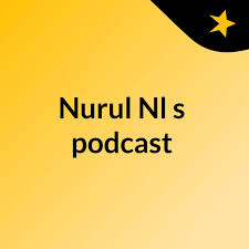 Nurul Nl's podcast