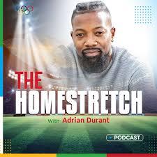 The Homestretch w/Adrian Durant