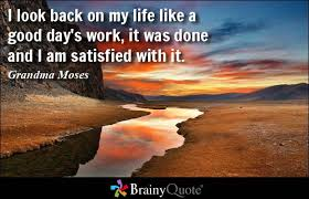 Grandma Moses Quotes - BrainyQuote via Relatably.com