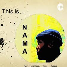 this is...NAMA! raw unorthodox uncut rugged