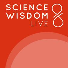 Science & Wisdom LIVE