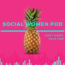 Social Women Pod