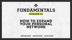 fundamentals episode 15 how to expand your personal network fundamentals episode 15 how to expand your personal network