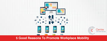 good reasons to promote workplace mobility