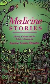 medicine stories   aurora levins morales first published in  medicine stories is a collection of essays on the work of building social justice the original eighteen essays examine trauma and