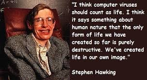 "I think computer viruses should count us life"".. 