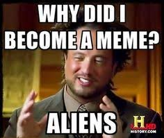 Ancient Aliens on Pinterest | Aliens, Meme and Aliens Meme via Relatably.com