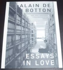 essays in love by alain de botton a year this is partly a novel