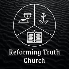Reforming Truth Church Sermons